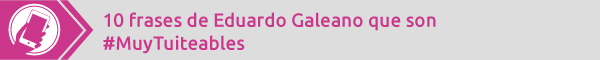 banner Galeano Tuiteables